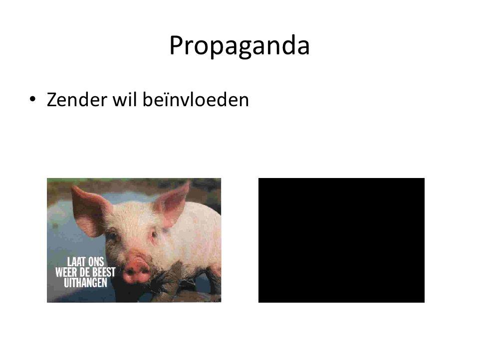 Propaganda • Zender wil beïnvloeden