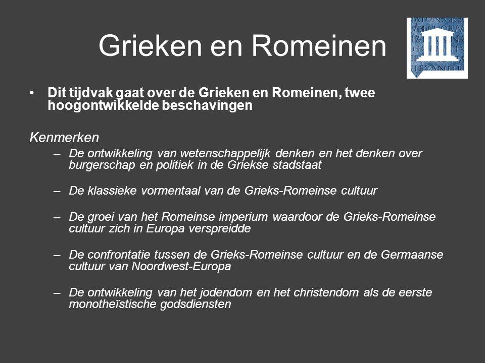 Grieken en Romeinen •Dit tijdvak gaat over de Grieken en Romeinen, twee hoogontwikkelde beschavingen Kenmerken –De ontwikkeling van wetenschappelijk d