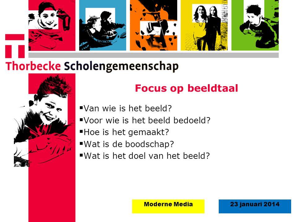 18 augustus 2008Start schooljaar 5 september 2011 23 januari 2014Moderne Media Focus op beeldtaal  Van wie is het beeld?  Voor wie is het beeld bedo