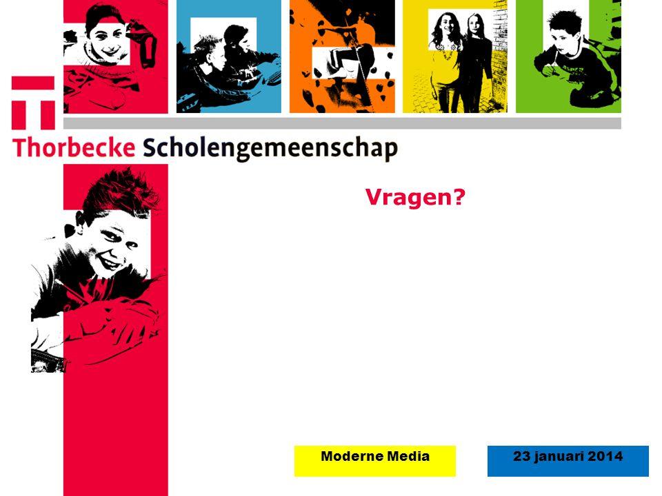 18 augustus 2008Start schooljaar 5 september 2011 23 januari 2014Moderne Media Vragen?