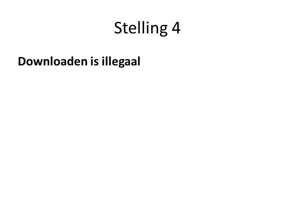 Stelling 4 Downloaden is illegaal