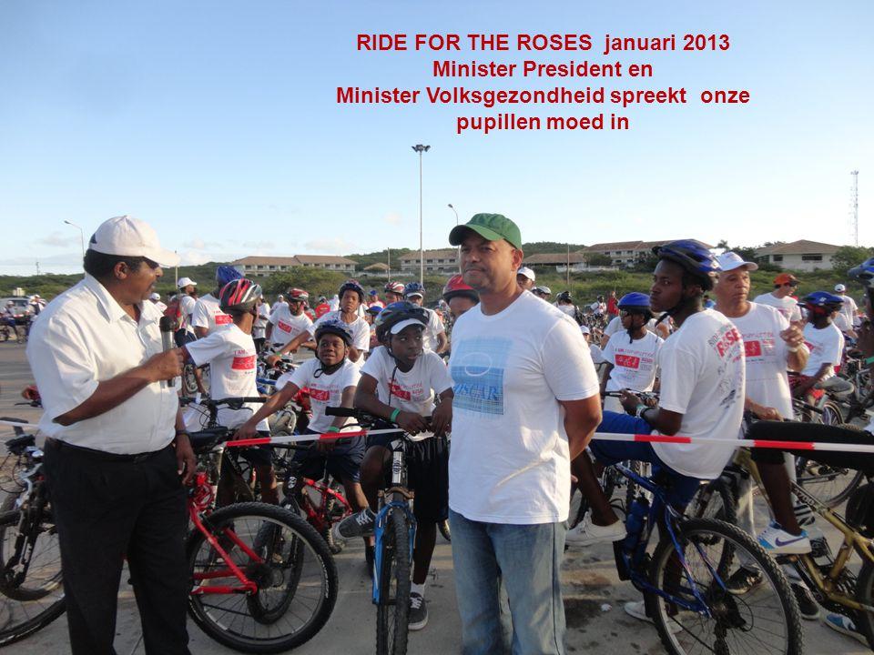 RIDE FOR THE ROSES januari 2013 Minister President en Minister Volksgezondheid spreekt onze pupillen moed in
