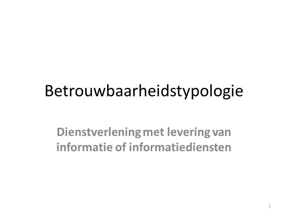 Betrouwbaarheidstypologie Dienstverlening met levering van informatie of informatiediensten 1