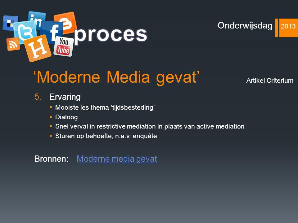 'Moderne Media gevat' 5.Ervaring  Mooiste les thema 'tijdsbesteding'  Dialoog  Snel verval in restrictive mediation in plaats van active mediation