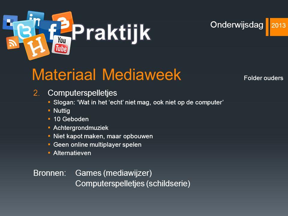 Materiaal Mediaweek 2.Computerspelletjes  Slogan: 'Wat in het 'echt' niet mag, ook niet op de computer'  Nuttig  10 Geboden  Achtergrondmuziek  N