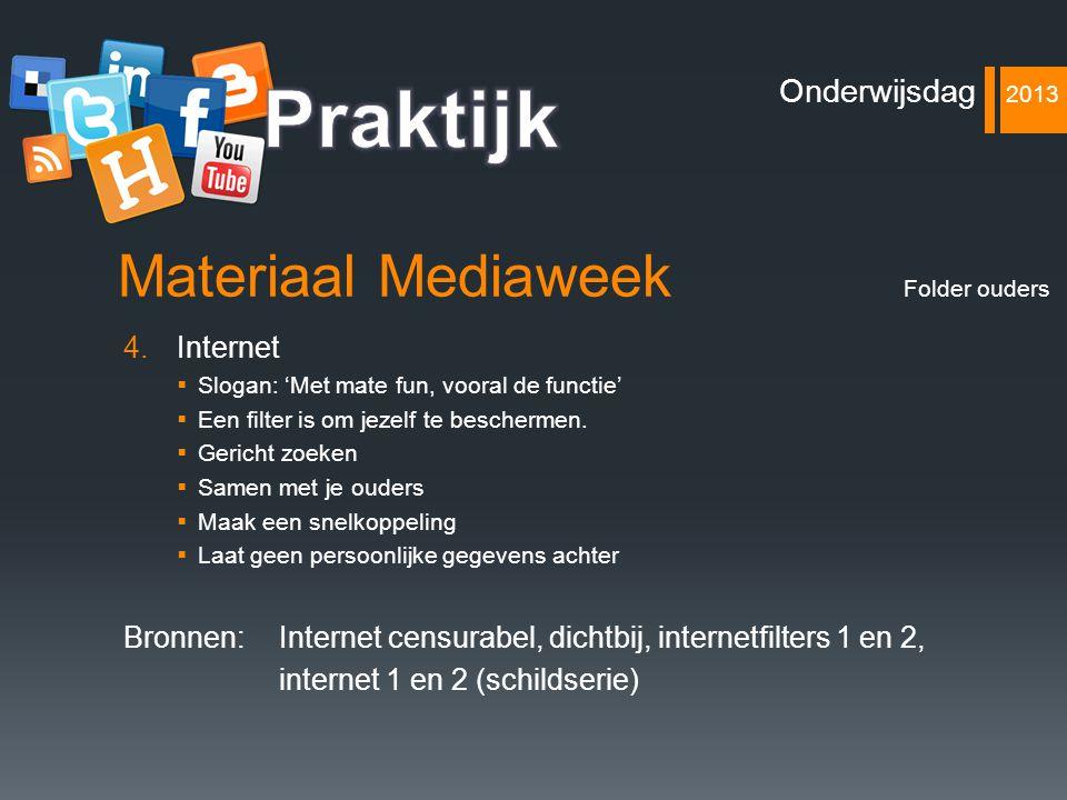 Materiaal Mediaweek 4.Internet  Slogan: 'Met mate fun, vooral de functie'  Een filter is om jezelf te beschermen.  Gericht zoeken  Samen met je ou