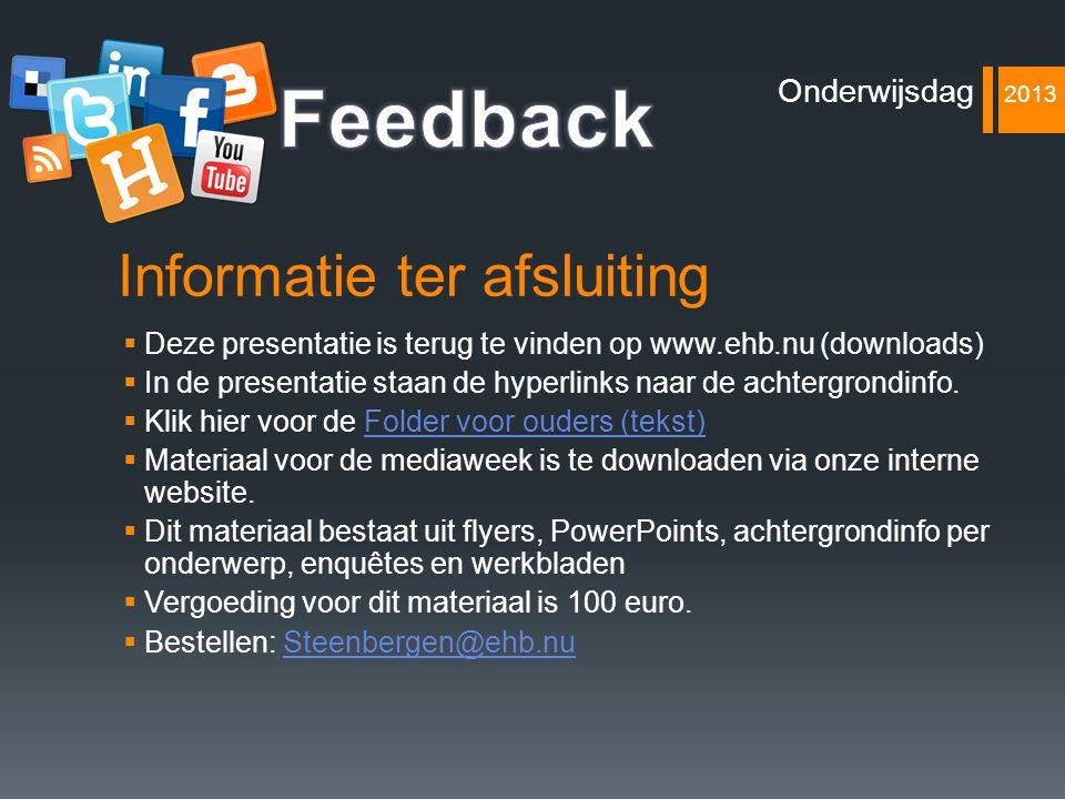 Informatie ter afsluiting  Deze presentatie is terug te vinden op www.ehb.nu (downloads)  In de presentatie staan de hyperlinks naar de achtergrondi