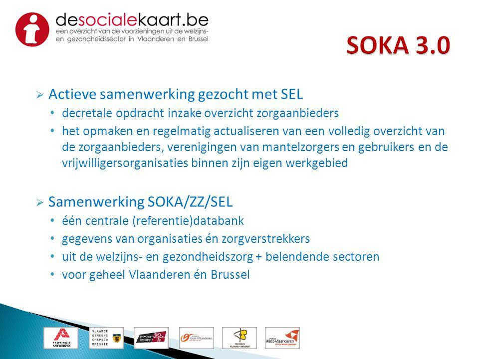  Actieve samenwerking gezocht met SEL • decretale opdracht inzake overzicht zorgaanbieders • het opmaken en regelmatig actualiseren van een volledig