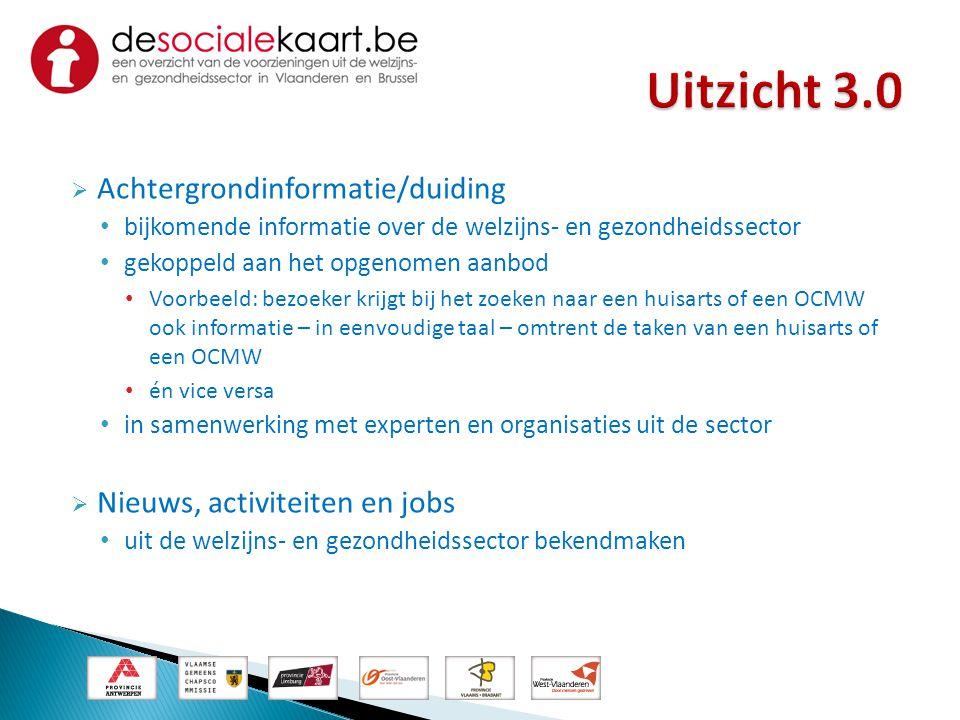  Achtergrondinformatie/duiding • bijkomende informatie over de welzijns- en gezondheidssector • gekoppeld aan het opgenomen aanbod • Voorbeeld: bezoe
