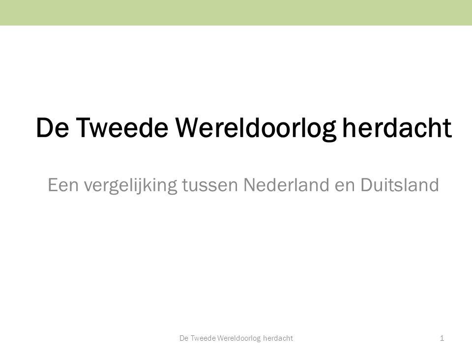 De Tweede Wereldoorlog herdacht Een vergelijking tussen Nederland en Duitsland De Tweede Wereldoorlog herdacht1