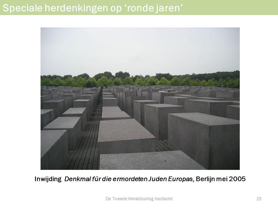 Speciale herdenkingen op 'ronde jaren' Inwijding Denkmal für die ermordeten Juden Europas, Berlijn mei 2005 De Tweede Wereldoorlog herdacht15