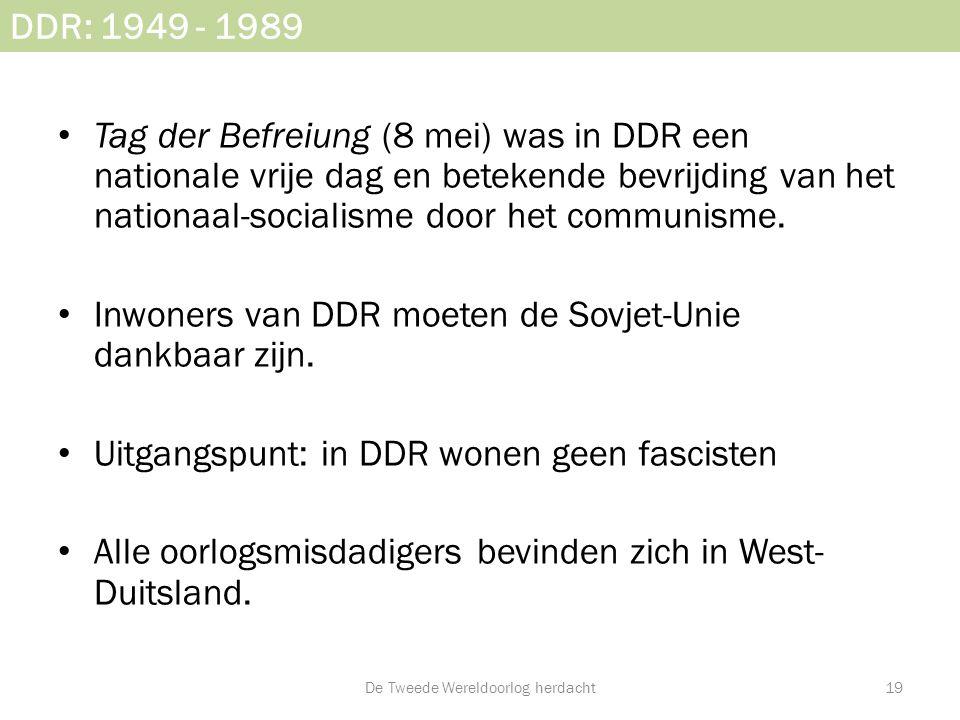 DDR: 1949 - 1989 • Tag der Befreiung (8 mei) was in DDR een nationale vrije dag en betekende bevrijding van het nationaal-socialisme door het communis