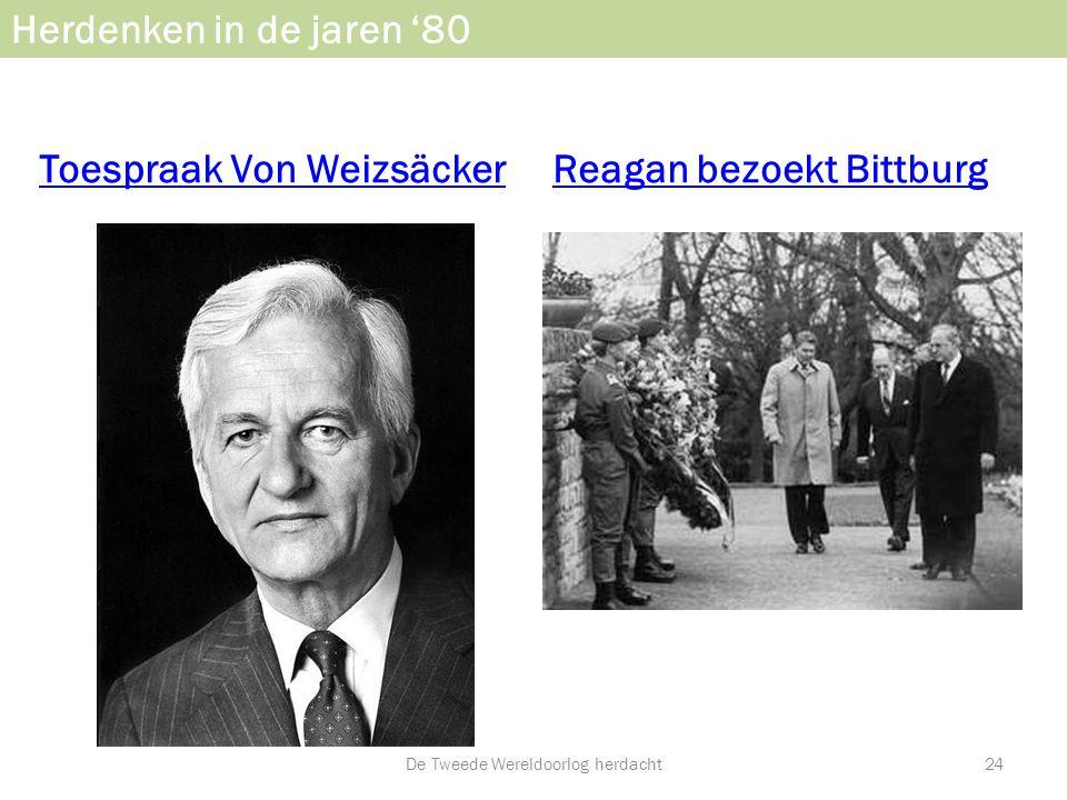 Herdenken in de jaren '80 Toespraak Von WeizsäckerReagan bezoekt Bittburg De Tweede Wereldoorlog herdacht24