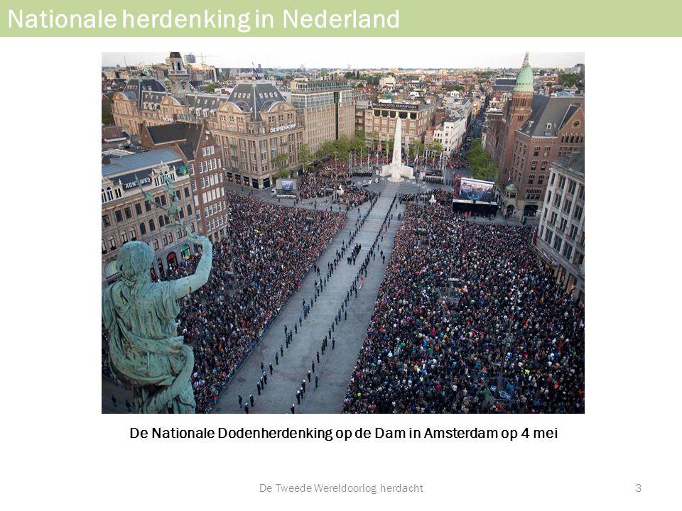 Hebben we in Nederland altijd een Nationale Dodenherdenking gehad.