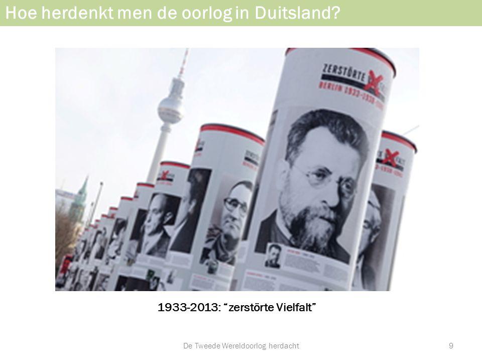 """1933-2013: """"zerstörte Vielfalt"""" Hoe herdenkt men de oorlog in Duitsland? De Tweede Wereldoorlog herdacht9"""