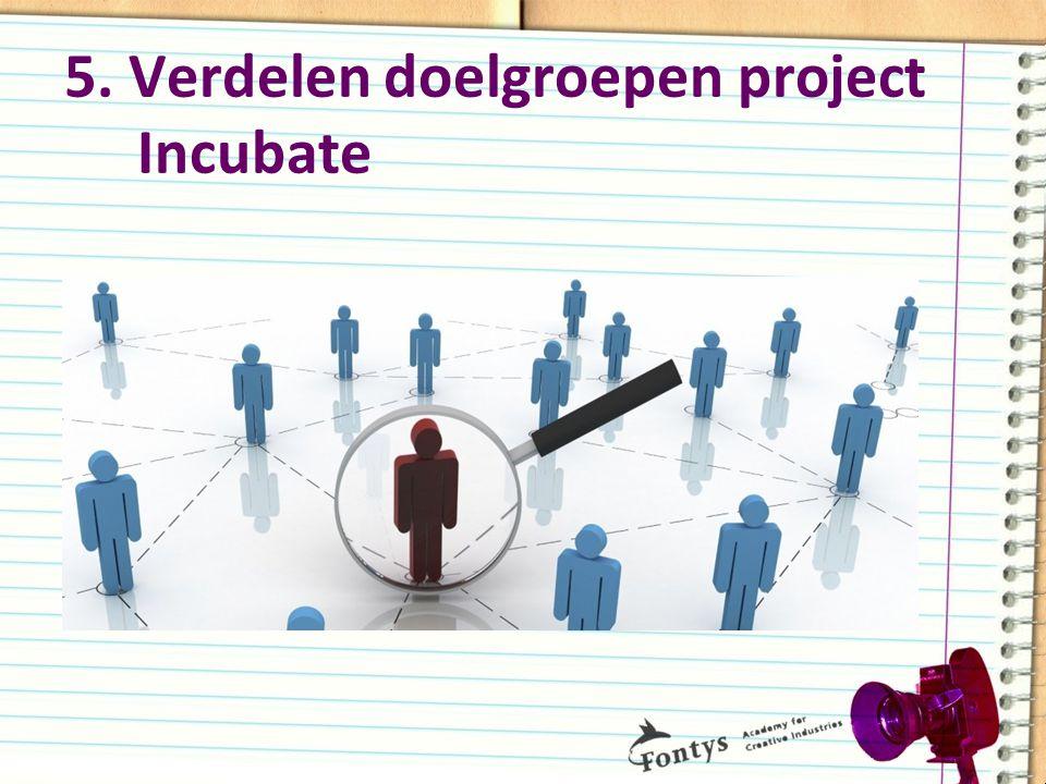 5. Verdelen doelgroepen project Incubate •