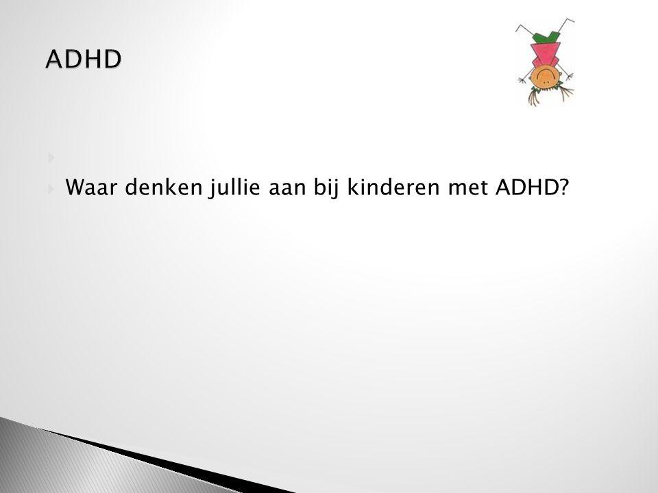  Attention Deficit Hyperactivity Disorder  Populair:  Alle Dagen Heel Druk ADHD