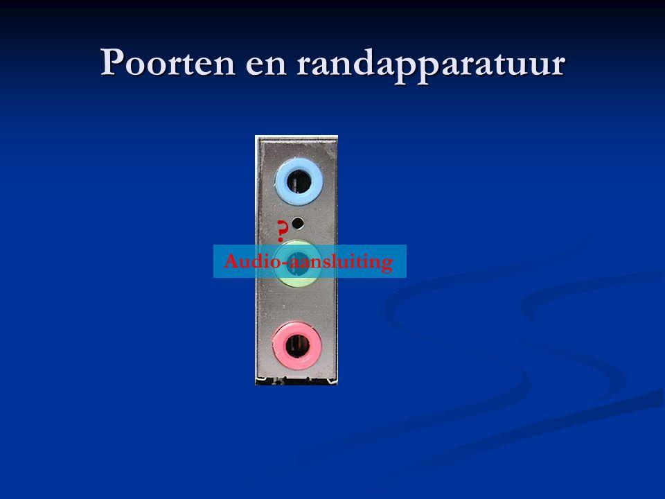 Poorten en randapparatuur Audio-aansluiting ?