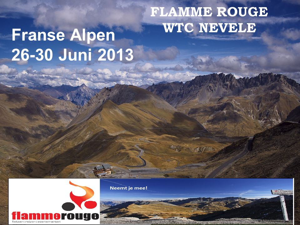 Franse Alpen 26-30 Juni 2013 Intro Programma -Deelnemers -Programma Hotel Fietsbegeleiding Een aantal hoogteprofielen  Contact Fotoboek ter inzage