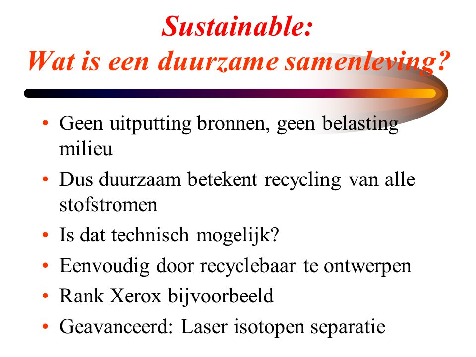 Sustainable: Wat is een duurzame samenleving.