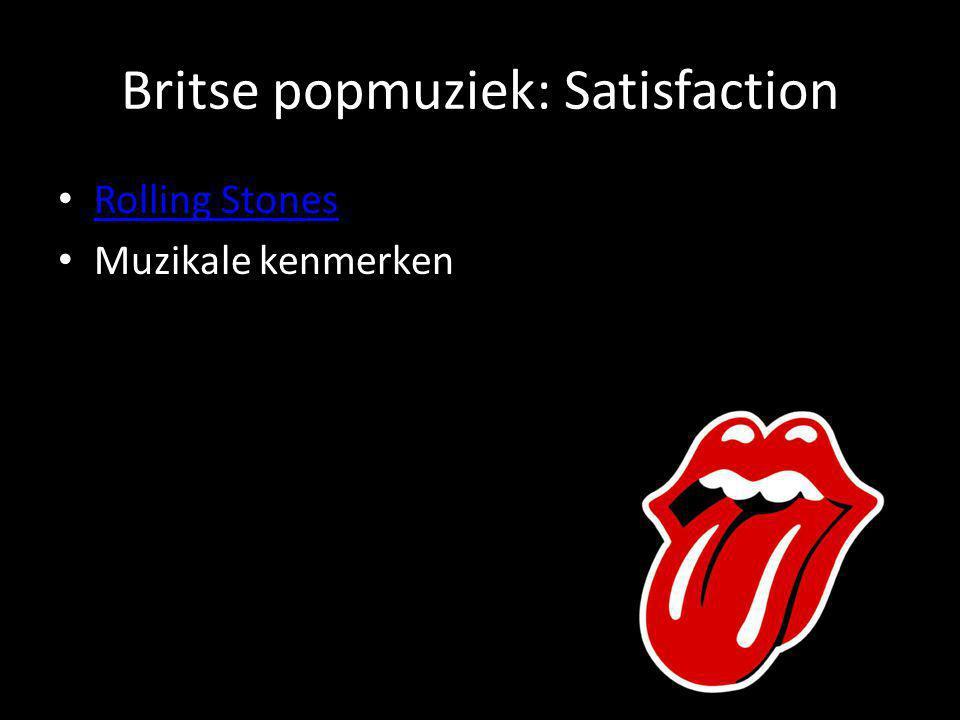 Britse popmuziek: Satisfaction • Rolling Stones Rolling Stones • Muzikale kenmerken