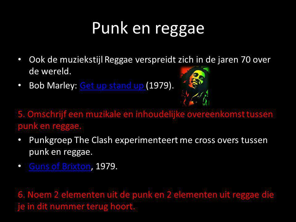 Punk en reggae • Ook de muziekstijl Reggae verspreidt zich in de jaren 70 over de wereld. • Bob Marley: Get up stand up (1979).Get up stand up 5. Omsc