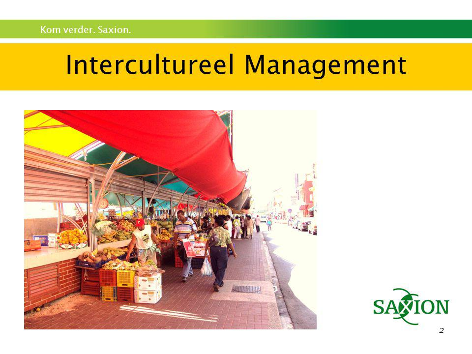 Kom verder. Saxion. 2 Intercultureel Management