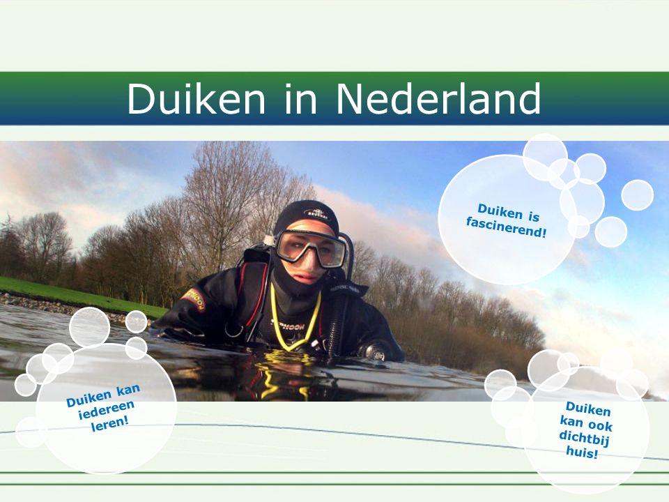 Duiken in Nederland ` Duiken kan iedereen leren.Duiken kan ook dichtbij huis.