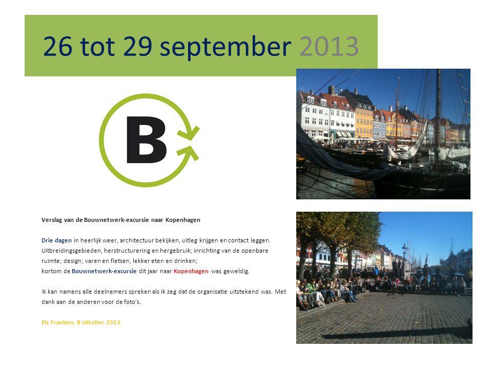 Verslag van de Bouwnetwerk-excursie naar Kopenhagen Drie dagen in heerlijk weer, architectuur bekijken, uitleg krijgen en contact leggen. Uitbreidings