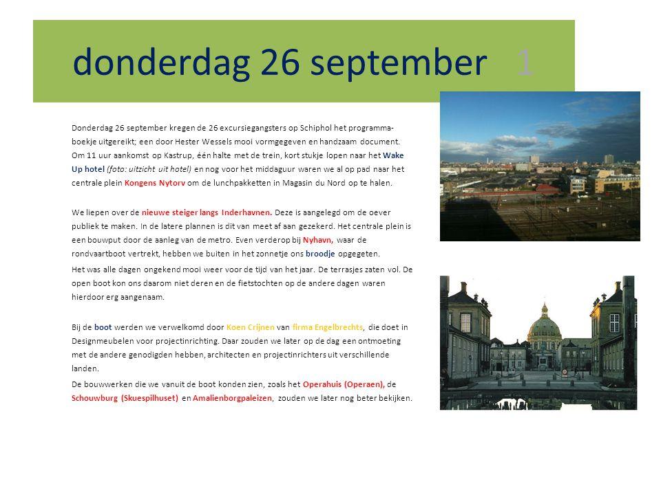 donderdag 26 september 1 Donderdag 26 september kregen de 26 excursiegangsters op Schiphol het programma- boekje uitgereikt; een door Hester Wessels m