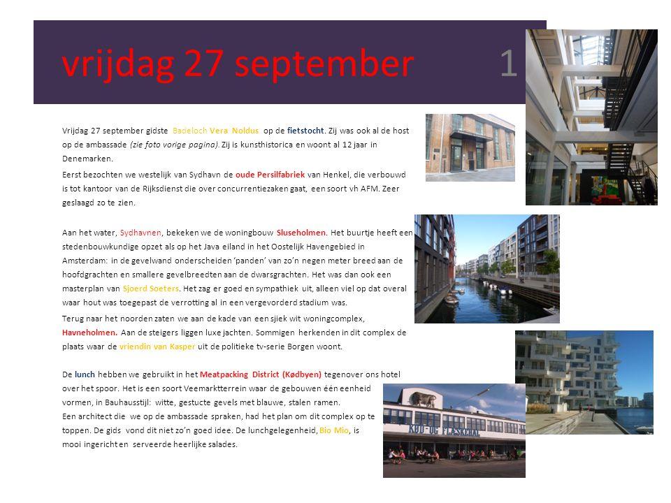 vrijdag 27 september 1 Vrijdag 27 september gidste Badeloch Vera Noldus op de fietstocht. Zij was ook al de host op de ambassade (zie foto vorige pagi