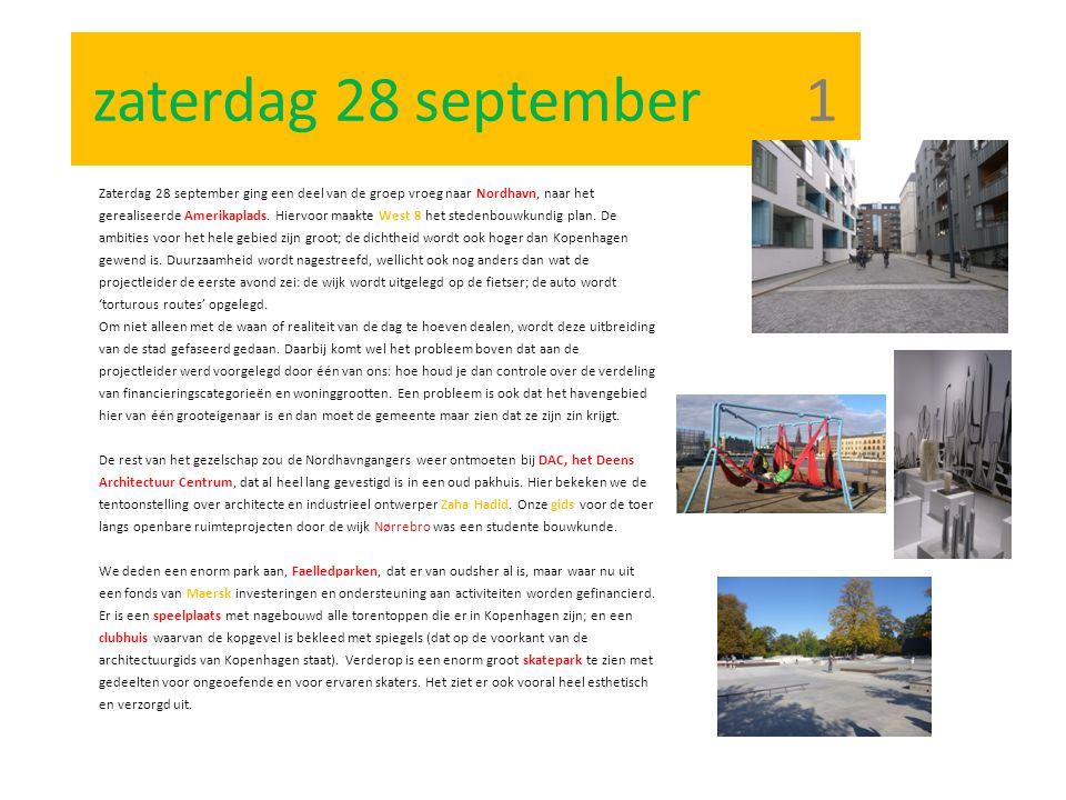 zaterdag 28 september 1 Zaterdag 28 september ging een deel van de groep vroeg naar Nordhavn, naar het gerealiseerde Amerikaplads. Hiervoor maakte Wes