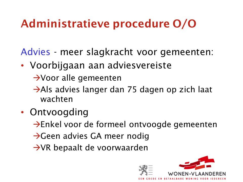 Administratieve procedure O/O Advies - meer slagkracht voor gemeenten: • Voorbijgaan aan adviesvereiste  Voor alle gemeenten  Als advies langer dan