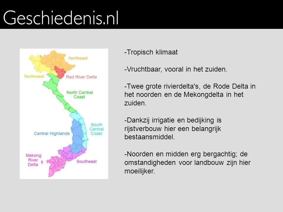-Tropisch klimaat -Vruchtbaar, vooral in het zuiden. -Twee grote rivierdelta's, de Rode Delta in het noorden en de Mekongdelta in het zuiden. -Dankzij