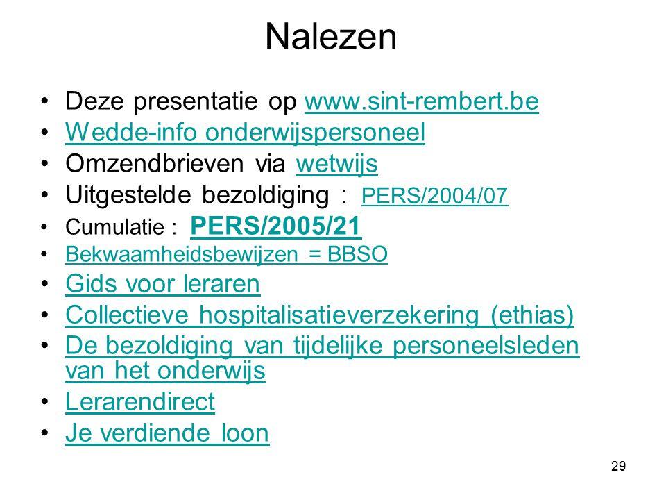 29 Nalezen •Deze presentatie op www.sint-rembert.bewww.sint-rembert.be •Wedde-info onderwijspersoneelWedde-info onderwijspersoneel •Omzendbrieven via