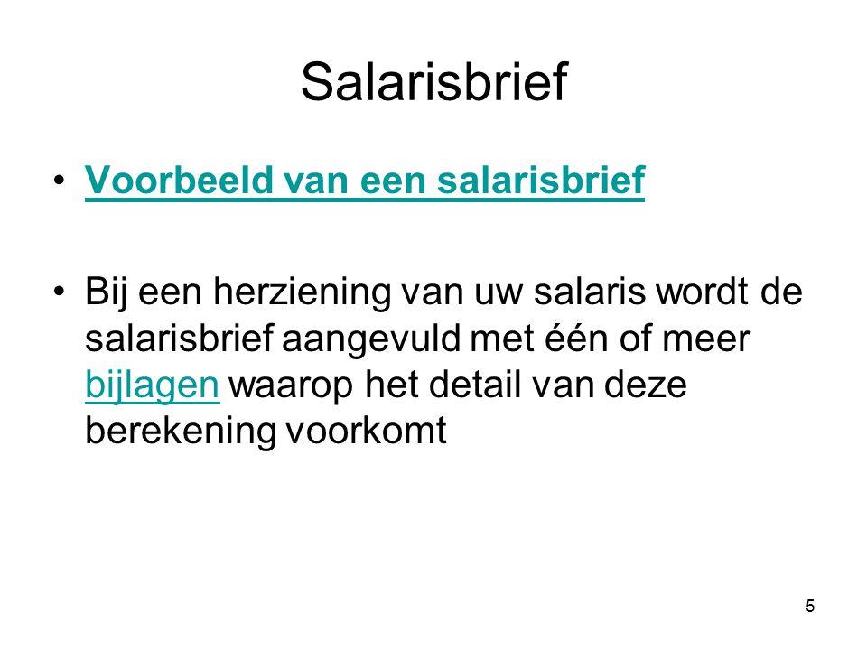 Salarisbrief •Voorbeeld van een salarisbriefVoorbeeld van een salarisbrief •Bij een herziening van uw salaris wordt de salarisbrief aangevuld met één