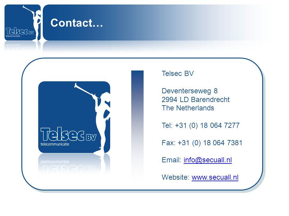 Telsec BV Deventerseweg 8 2994 LD Barendrecht The Netherlands Tel: +31 (0) 18 064 7277 Fax: +31 (0) 18 064 7381 Email: info@secuall.nlinfo@secuall.nl