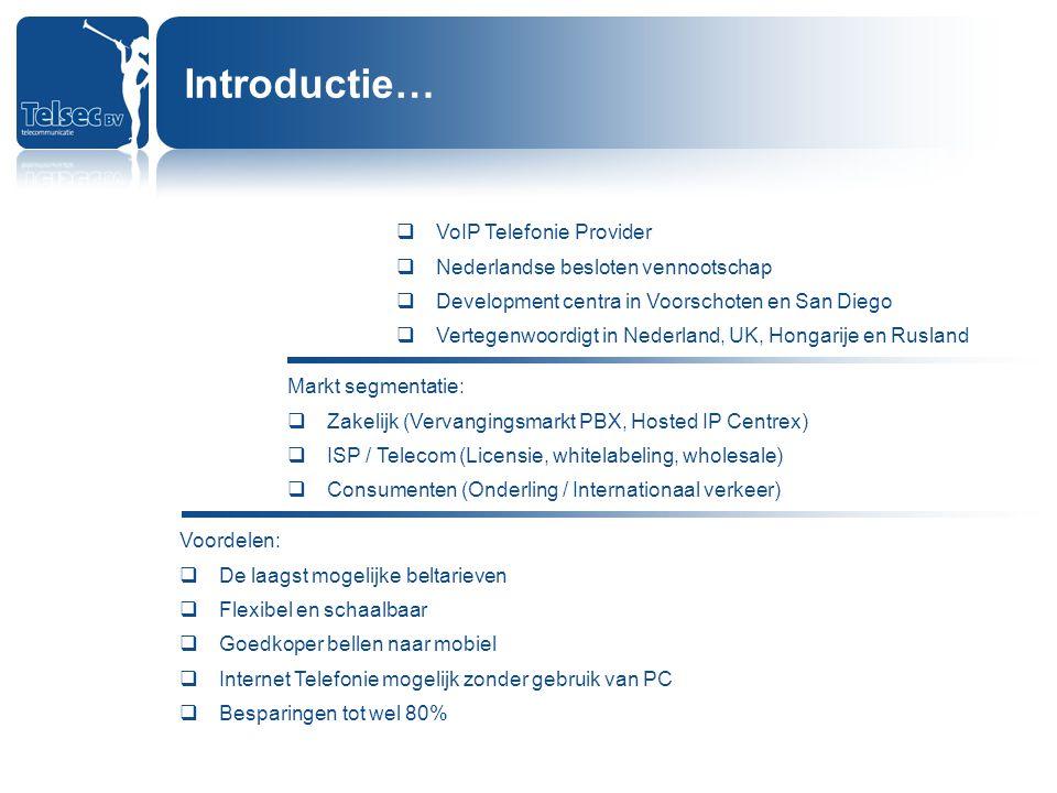  VoIP Telefonie Provider  Nederlandse besloten vennootschap  Development centra in Voorschoten en San Diego  Vertegenwoordigt in Nederland, UK, Ho