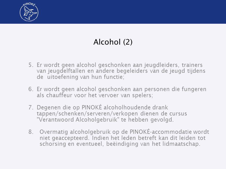 Alcohol (2) 5.Er wordt geen alcohol geschonken aan jeugdleiders, trainers van jeugdelftallen en andere begeleiders van de jeugd tijdens de uitoefening