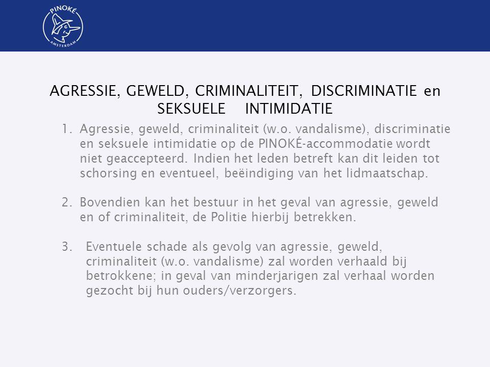 AGRESSIE, GEWELD, CRIMINALITEIT, DISCRIMINATIE en SEKSUELE INTIMIDATIE 1.Agressie, geweld, criminaliteit (w.o. vandalisme), discriminatie en seksuele