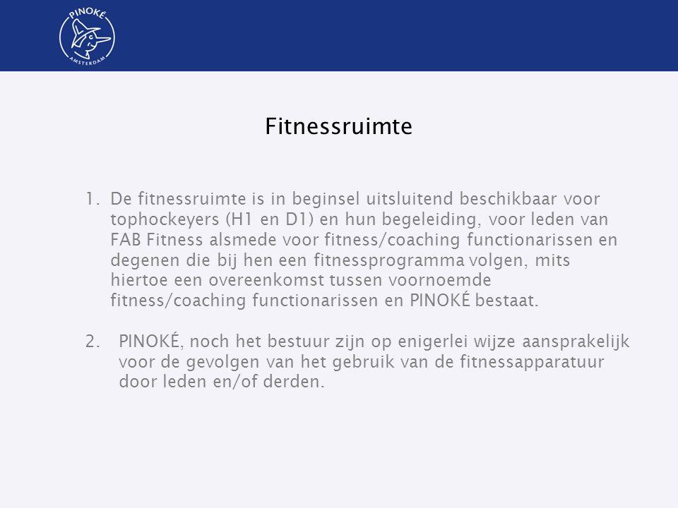 Fitnessruimte 1.De fitnessruimte is in beginsel uitsluitend beschikbaar voor tophockeyers (H1 en D1) en hun begeleiding, voor leden van FAB Fitness al