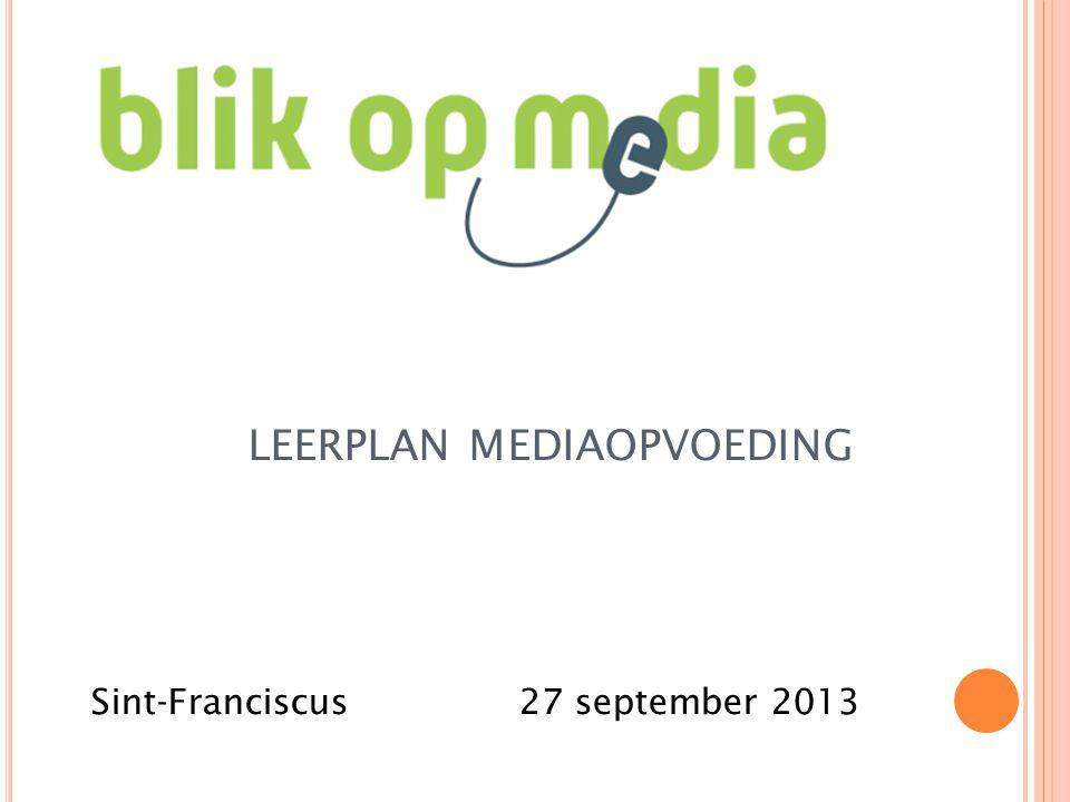 LEERPLAN MEDIAOPVOEDING Sint-Franciscus27 september 2013