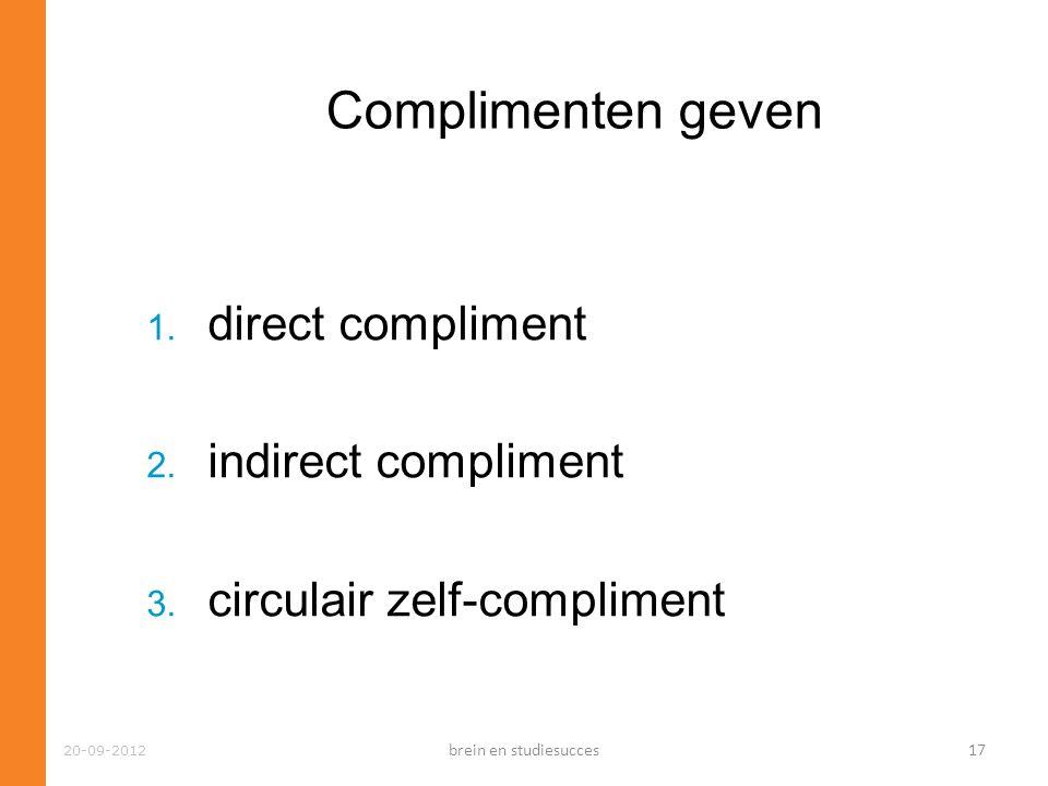 20-09-2012 Complimenten geven 1.direct compliment 2.
