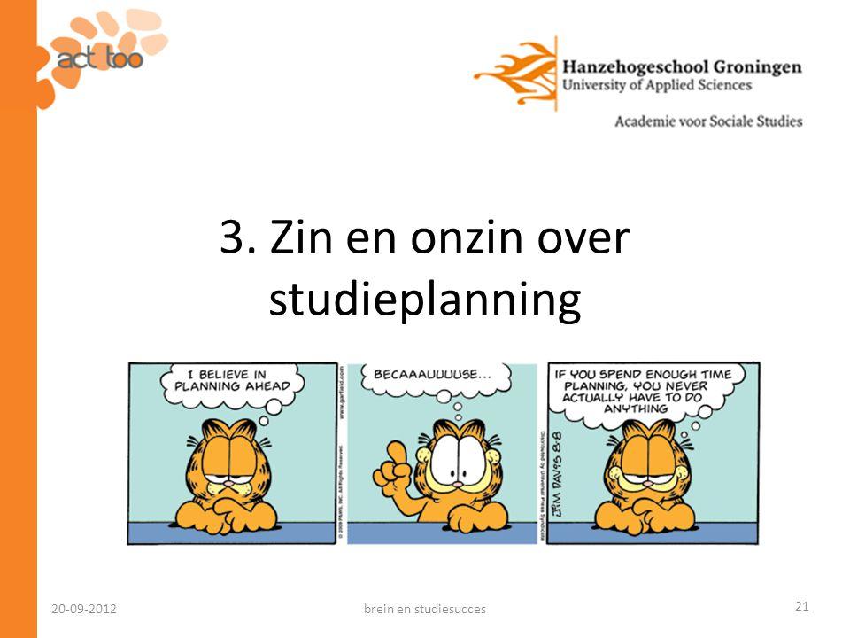 3. Zin en onzin over studieplanning 20-09-2012brein en studiesucces 21