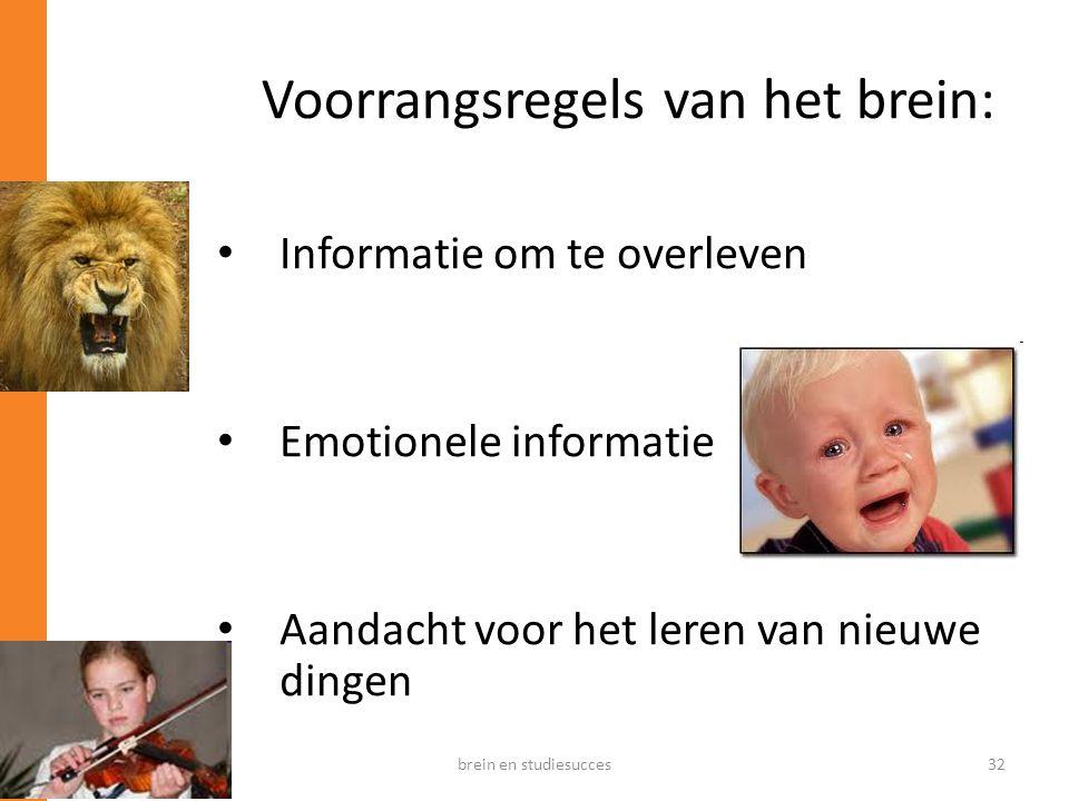 20-09-2012 Voorrangsregels van het brein: • Informatie om te overleven • Emotionele informatie • Aandacht voor het leren van nieuwe dingen brein en st