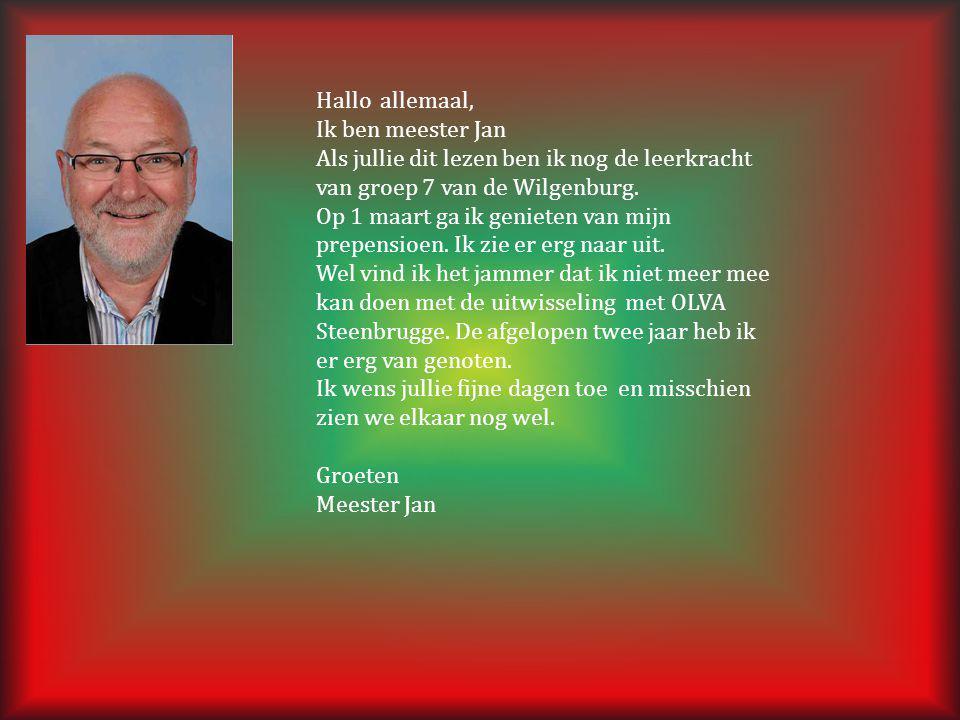 Hallo allemaal, Ik ben meester Jan Als jullie dit lezen ben ik nog de leerkracht van groep 7 van de Wilgenburg. Op 1 maart ga ik genieten van mijn pre