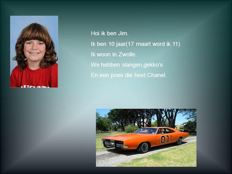 Hoi ik ben Jim. Ik ben 10 jaar(17 maart word ik 11) Ik woon in Zwolle. We hebben slangen,gekko's En een poes die heet:Chanel.