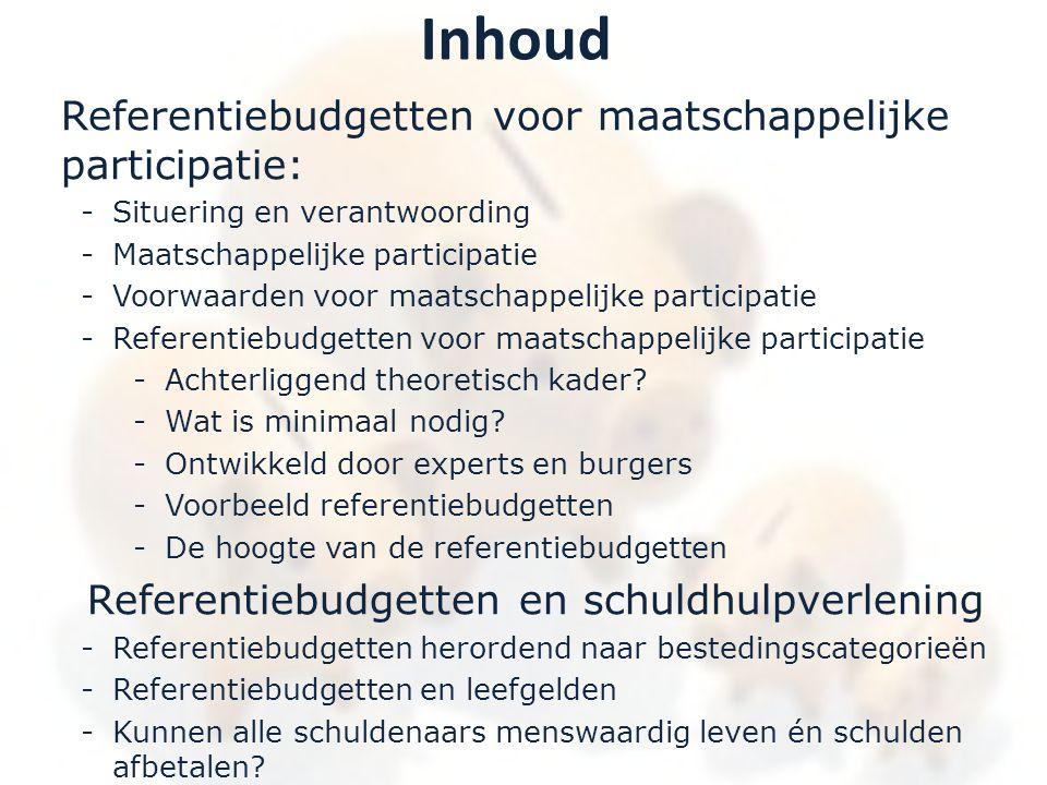 Inhoud Referentiebudgetten voor maatschappelijke participatie: -Situering en verantwoording -Maatschappelijke participatie -Voorwaarden voor maatschap