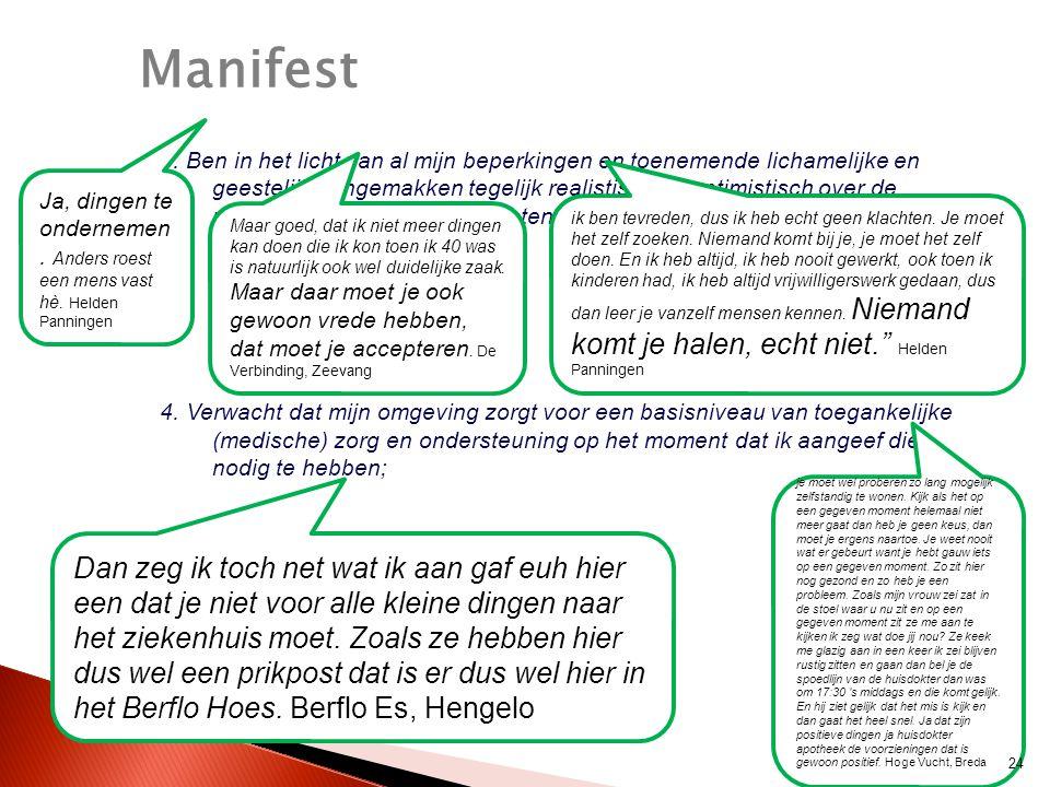 Manifest 3. Ben in het licht van al mijn beperkingen en toenemende lichamelijke en geestelijke ongemakken tegelijk realistisch en optimistisch over de