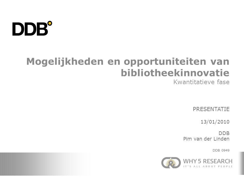 Mogelijkheden en opportuniteiten van bibliotheekinnovatie Kwantitatieve fase PRESENTATIE 13/01/2010 DDB Pim van der Linden DDB 0949